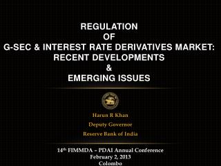 regulation  of  g-sec & interest rate derivatives market: recent developments  &  emerging issues