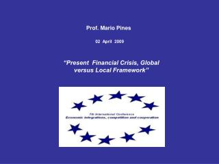 """Present  Financial Crisis, Global versus Local Framework"""