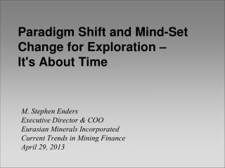 Paradigm Shift and Mind-Set Change for Exploration –  It's About Time
