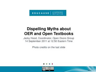 Dispelling Myths about  OER and Open Textbooks