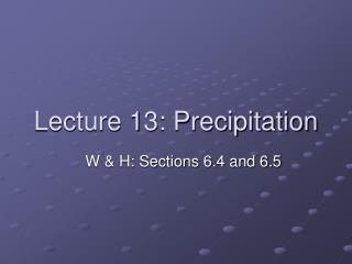 Lecture 13: Precipitation
