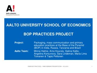 AALTO UNIVERSITY SCHOOL OF ECONOMICS BOP PRACTICES PROJECT