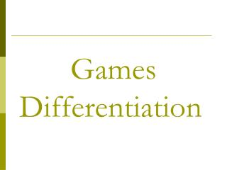 Games Differentiation