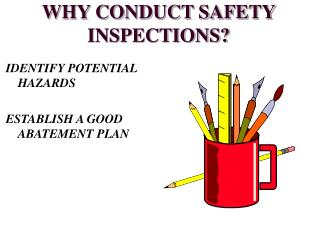 WHY CONDUCT SAFETY INSPECTIONS?