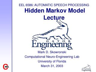 EEL 6586: AUTOMATIC SPEECH PROCESSING  Hidden Markov Model Lecture