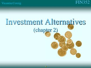 Investment Alternatives (chapter  2 )