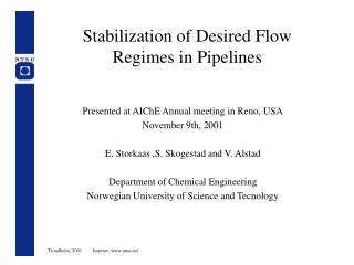 Stabilization of Desired Flow Regimes in Pipelines