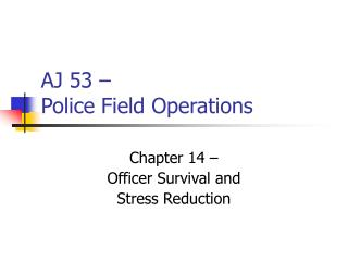 AJ 53 – Police Field Operations