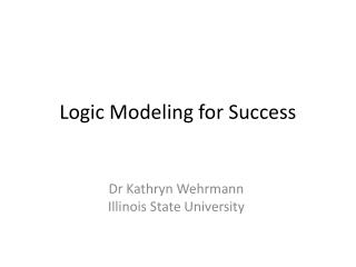 Logic Modeling for Success