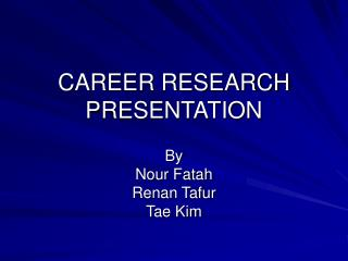 CAREER RESEARCH PRESENTATION