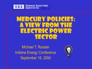 MERCURY POLICIES: A VIEW FROM THE ELECTRIC POWER SECTOR