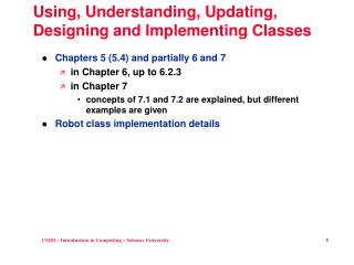 Using ,  Understanding , Updating, Designing and Implementing  Classes