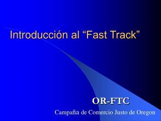 """Introducción  al """"Fast Track"""""""