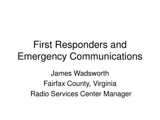 First Responders and Emergency Communications