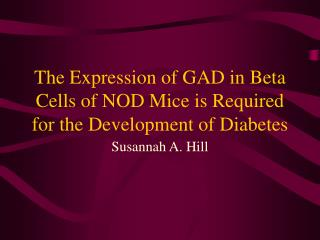 The Expression of GAD in Beta Cells of NOD Mice is Required for the Development of Diabetes