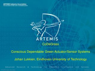 CoDeGrass Conscious Dependable Green Actuator/Sensor Systems  Johan Lukkien, Eindhoven University of Technology
