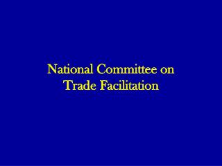 National Committee on  Trade Facilitation