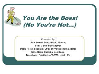 You Are the Boss! (No You're Not…)