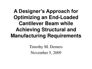 A Designer's Approach for Optimizing an End-Loaded Cantilever Beam while Achieving Structural and Manufacturing Require