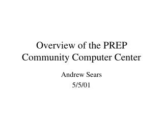 Overview of the PREP Community Computer Center