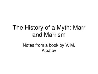 The History of a Myth: Marr and Marrism