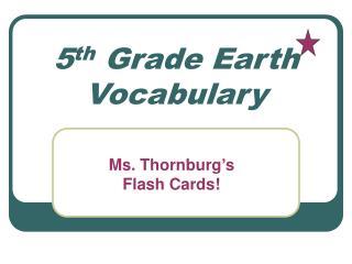 5 th  Grade Earth Vocabulary