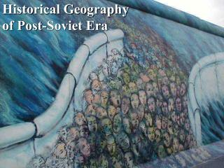 Historical Geography of Post-Soviet Era