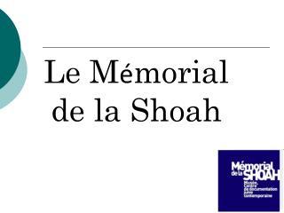 Le M é morial de la Shoah