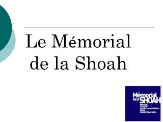 Le M � morial de la Shoah