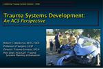 Trauma Systems Development:  An ACS Perspective