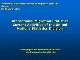 Joint UNECE/Eurostat Seminar on Migration Statistics Geneva 21-23 March 2005