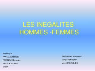 LES INEGALITES  HOMMES -FEMMES