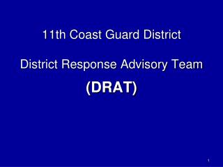 11th Coast Guard District  District Response Advisory Team (DRAT)
