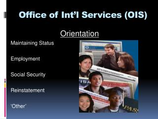 Office of Int ' l Services (OIS)