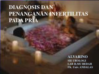 DIAGNOSIS DAN  PENANGANAN INFERTILITAS  PADA PRIA