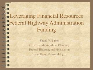 Leveraging Financial Resources Federal Highway Administration Funding