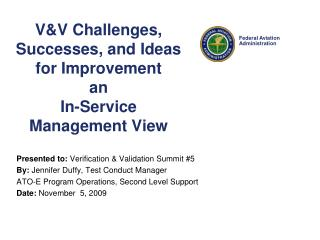 V&V Challenges, Successes, and Ideas for Improvement   an  In-Service Management View