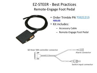 EZ-STEER - Best Practices  Remote-Engage Foot Pedal