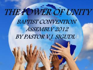 THE POWER OF UNITY BAPTIST CONVENTION  ASSEMBLY 2012 BY PASTOR V.J. SIGUDL A