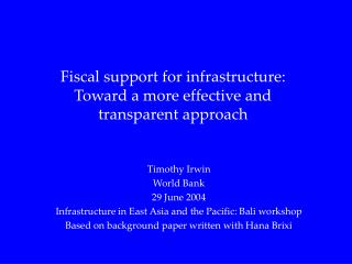 Fiscal support for infrastructure: Toward a more effective and transparent approach
