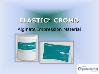 ELASTIC ®  CROMO