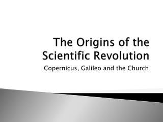 The Origins of the Scientific Revolution