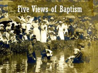 Five Views of Baptism