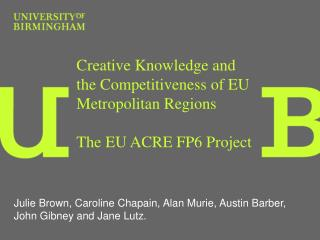 Creative Knowledge and the Competitiveness of EU Metropolitan Regions  The EU ACRE FP6 Project