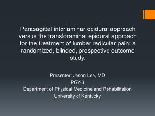 Presenter: Jason Lee, MD PGY-3 Department of Physical Medicine and Rehabilitation University of Kentucky