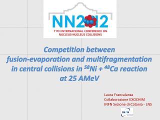 Laura Francalanza Collaborazione EXOCHIM INFN Sezione di Catania - LNS