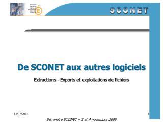 De SCONET aux autres logiciels Extractions - Exports et exploitations de fichiers