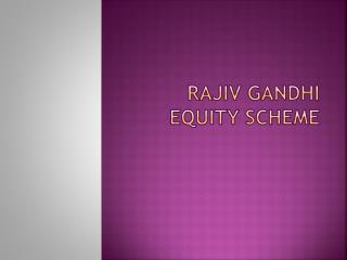 Rajiv Gandhi Equity Scheme