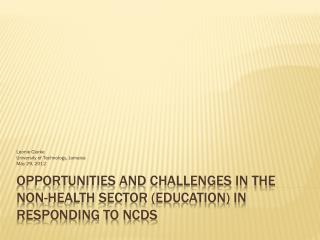 Opportunities and Challenges in the Non-Health Sector (Education) in Responding to NCDs