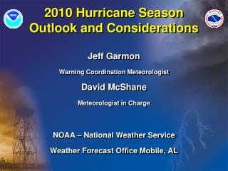 2010 Hurricane Season Outlook and Considerations